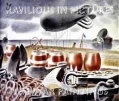 The War Paintings – Ravilious in Pictures