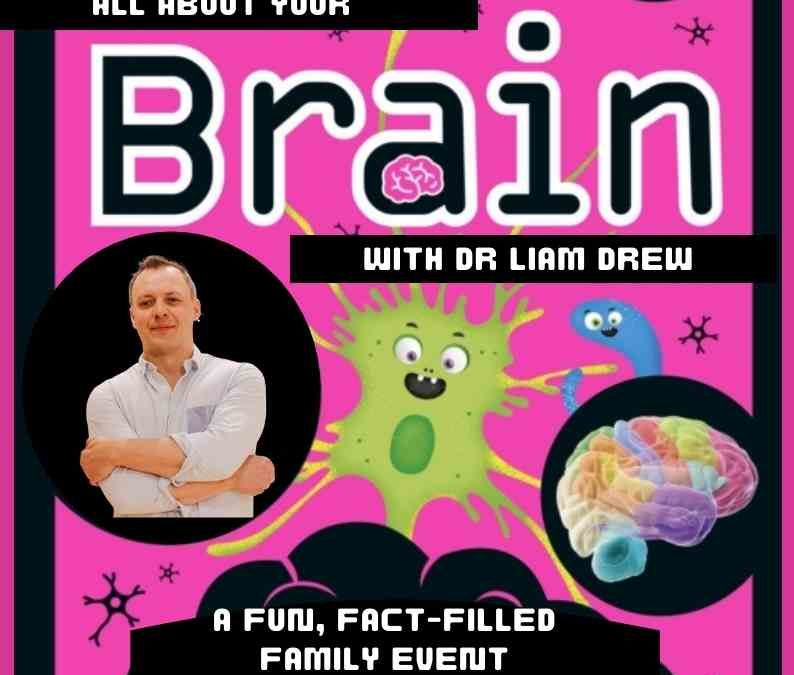 All About Your Brain – A Fun, Family Science Event!