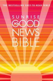 Sunrise Good News Bible : (GNB)