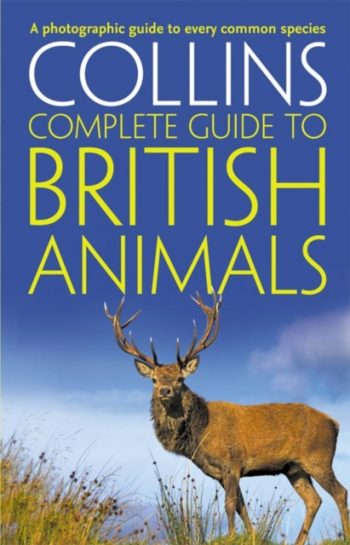 Collins Complete British Animals : A Photographic Guide to Every Common Species