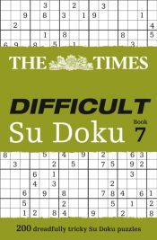 The Times Difficult Su Doku Book 7 : 200 Dreadfully Tricky Su Doku Puzzles