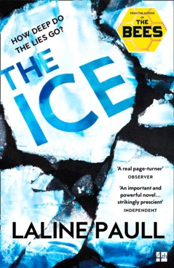 The Ice : A Gripping Thriller for Our Times from the Bailey's Shortlisted Author of the Bees