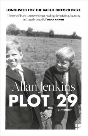 Plot 29 : A Memoir: Longlisted for the Baillie Gifford and Wellcome Book Prize