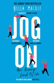 Jog On : How Running Saved My Life