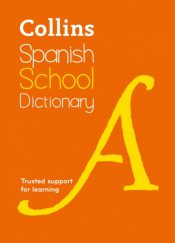 Spanish School Dictionary : Trusted Support for Learning