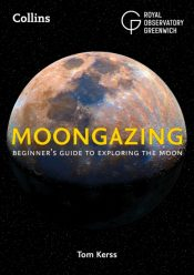 Moongazing : Beginner'S Guide to Exploring the Moon