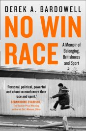 No Win Race : A Memoir of Belonging, Britishness and Sport