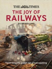 The Times: The Joy of Railways : Remembering the Golden Age of Trainspotting