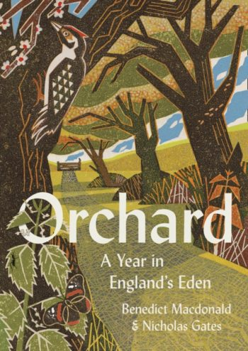 Orchard : A Year in England's Eden