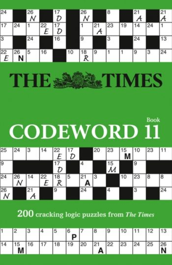 The Times Codeword 11 : 200 Cracking Logic Puzzles