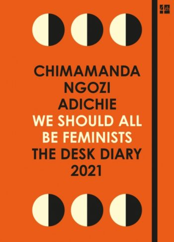 We Should All Be Feminists: The Desk Diary 2021