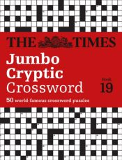 The Times Jumbo Cryptic Crossword Book 19 : The World's Most Challenging Cryptic Crossword