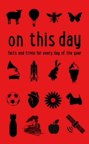 On This Day : Facts and Trivia for Every Day of the Year