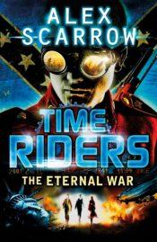 TimeRiders: The Eternal War (Book 4)