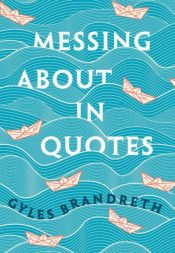 Messing About in Quotes : A Little Oxford Dictionary of Humorous Quotations