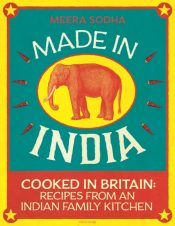 Made in India : Cooked in Britain: Recipes from an Indian Family Kitchen