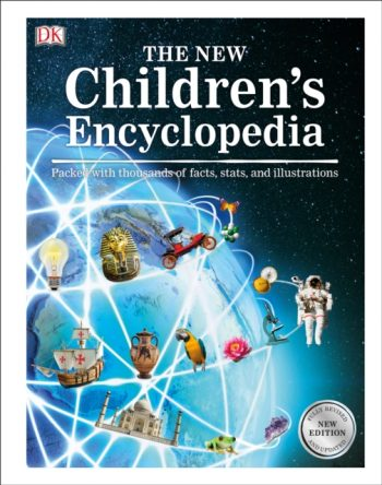 The New Children's Encyclopedia : Packed with Thousands of Facts, Stats, and Illustrations