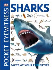 Pocket Eyewitness Sharks : Facts at Your Fingertips
