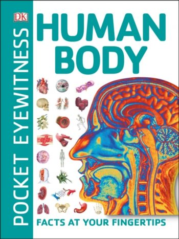 Pocket Eyewitness Human Body : Facts at Your Fingertips