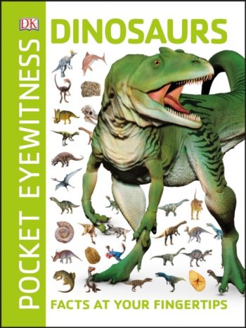 Pocket Eyewitness Dinosaurs : Facts at Your Fingertips