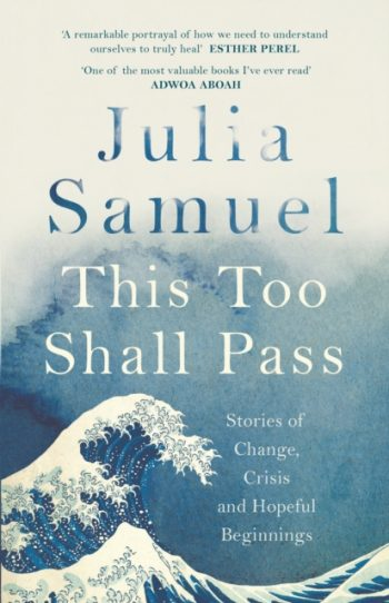 This Too Shall Pass : Stories of Change, Crisis and Hopeful Beginnings