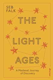 The Light Ages : A Medieval Journey of Discovery
