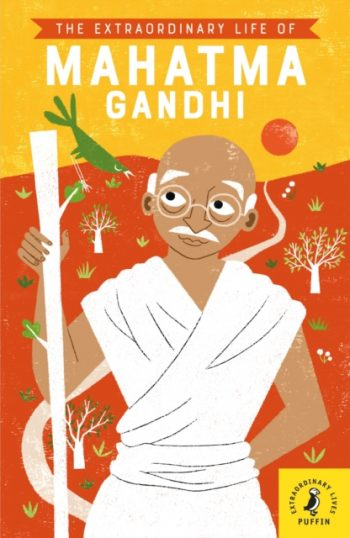 The Extraordinary Life of Mahatma Gandhi