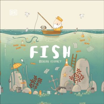 Fish : A tale about ridding the ocean of plastic pollution