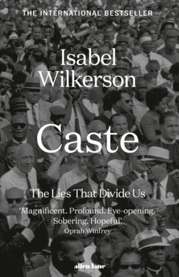 Caste : The Lies That Divide Us
