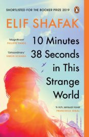 10 Minutes 38 Seconds in this Strange World : SHORTLISTED FOR THE BOOKER PRIZE 2019