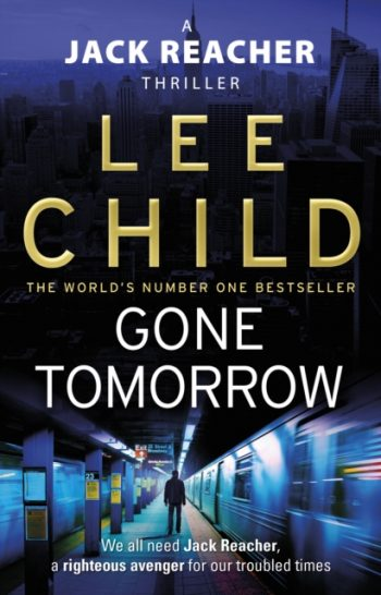Gone Tomorrow : (Jack Reacher 13)