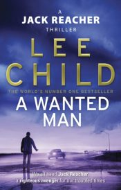 A Wanted Man : (Jack Reacher 17)