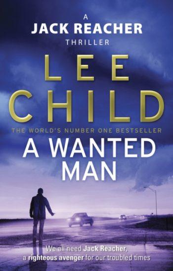 A Wanted Man : (Jack Reacher 17)