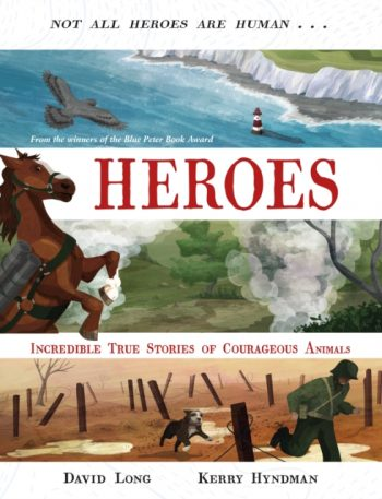 Heroes : Incredible true stories of courageous animals