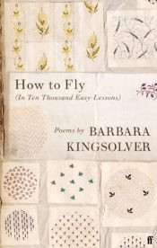 How to Fly : (In Ten Thousand Easy Lessons)
