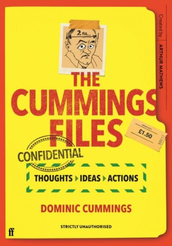The Cummings Files: CONFIDENTIAL : Thoughts, Ideas, Actions by Dominic Cummings