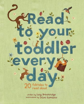 Read To Your Toddler Every Day : 20 folktales to read aloud