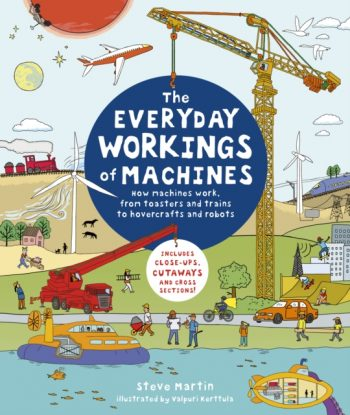 The Everyday Workings of Machines : How machines work, from toasters and trains to hovercrafts and robots