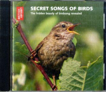 Secret Songs of Birds : The Hidden Beauty of Birdsong Revealed