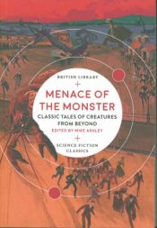 Menace of the Monster : Classic Tales of Creatures from Beyond