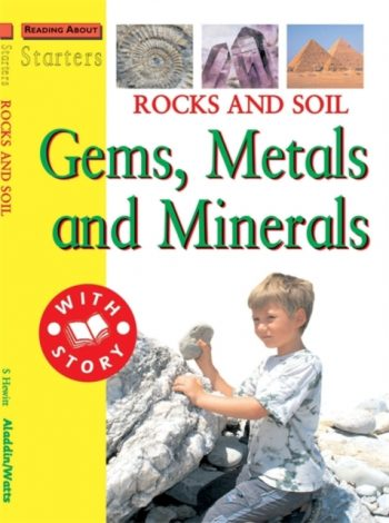 Rocks and Soil : Gems, Metals and Minerals