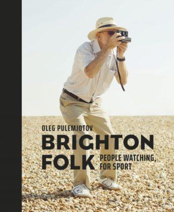 Brighton Folk : People Watching, for Sport