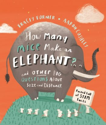 How Many Mice Make An Elephant? : And Other Big Questions about Size and Distance