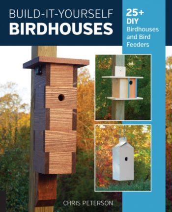 Build-It-Yourself Birdhouses : 25+ DIY Birdhouses and Bird Feeders