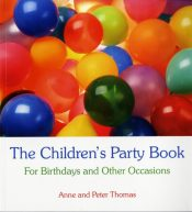 The Children's Party Book : For Birthdays and Other Occasions