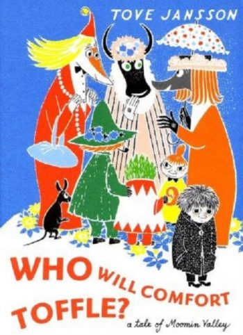 Who Will Comfort Toffle? : A Tale of Moomin Valley