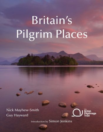 Britain's Pilgrim Places : The First Complete Guide to Every Spiritual Treasure
