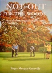 Not Not out of the woods : A year of agony and ecstasy in golf's foothills