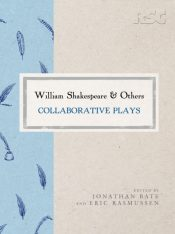 William Shakespeare and Others : Collaborative Plays