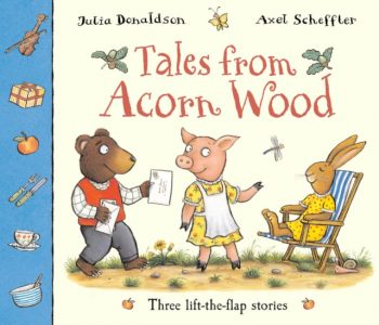 Tales from Acorn Wood : Three Lift-the-Flap Stories